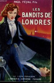 Les Bandits De Londres. Collection Le Livre Populaire N° 197. - Couverture - Format classique