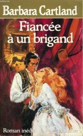 Fiancee A Un Brigand. - Couverture - Format classique