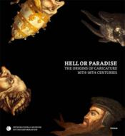 Hell Or Paradise : The Origins Of Caricature, 16th-18th Centuries - Couverture - Format classique