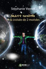 Matt smith, a la croisee de 2 mondes  - Stephanie Vernet