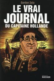 Vente  Le vrai journal du capitaine Hollande ; 3 ans déjà  - Gordon Zola