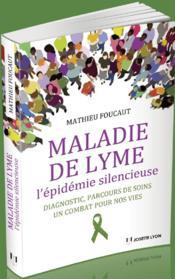 Livre - Maladie de Lyme ; l'épidémie silencieuse - Foucaut