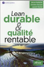 Vente livre :  Lean durable et qualité rentable  - Michel Bellaiche - Christine Bouvart - Laurent Harivel