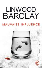 Vente livre :  Mauvaise influence  - Linwood Barclay
