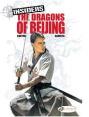 Vente livre :  Insiders t.6 ; the dragons of Beijing  - Bartoll/Garreta - Bartoll - Garreta - Renaud Garreta - Jean-Claude Bartoll