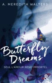 Vente livre :  Butterfly dreams  - Walters-A - A. Meredith Walters