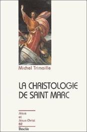 La christologie de Saint Marc - Couverture - Format classique