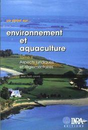 Environnement et aquaculture t.2 ; aspects juridiques et réglementaires - Intérieur - Format classique