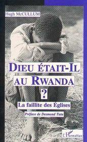 Dieu Etait-Il Au Rwanda ? La Faillite Des Eglises - Intérieur - Format classique