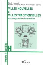 Villes nouvelles et villes traditionnelles ; une comparaison internationale - Couverture - Format classique