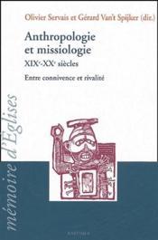 Anthropologie et missiologie ; XIX-XX siècles ; entre connivence et rivalité - Couverture - Format classique