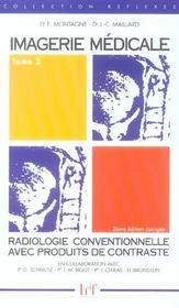 Imagerie médicale t.2 ; radiologie conventionnelle avec produits de contraste - Intérieur - Format classique