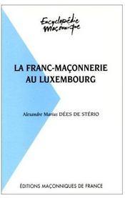 La franc-maçonnerie au Luxembourg - Couverture - Format classique