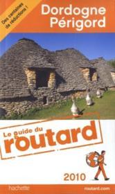 Guide Du Routard ; Dordogne ; Périgord (Edition 2010) - Couverture - Format classique