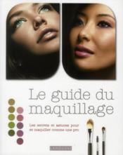 Vente livre :  Le guide du maquillage  - Collectif
