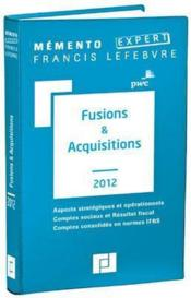 Vente  MEMENTO EXPERT ; fusions & acquisitions (édition 2012)  - Collectif