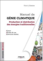 Manuel De Genie Climatique : Production Et Distribution Des Energies Traditionne - Couverture - Format classique
