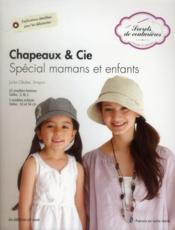 Chapeaux et cie ; spécial mamans et enfants - Couverture - Format classique