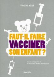 Faut-il faire vacciner son enfant ? - Couverture - Format classique