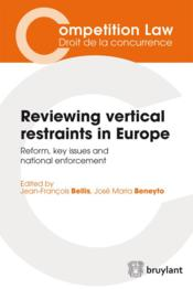 Reviewing vertical restraints in Europe ; reform, key issues and national enforcement - Couverture - Format classique