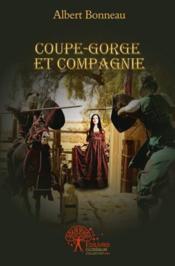 Coupe-Gorge Et Compagnie - Couverture - Format classique