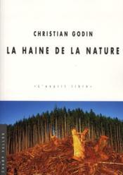 La haine de la nature - Couverture - Format classique