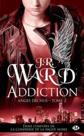 Vente  Anges déchus T.2 ; addiction  - J.R. Ward - J. R. Ward