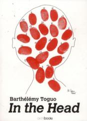 Barthélémy Toguo ; in the head  - Anne Kerner - Christine Takengny - Ralph Melcher