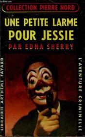 Une Petite Larme Pour Jessie. Collection L'Aventure Criminelle N° 44. - Couverture - Format classique