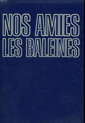 Nos Amies Les Baleines. - Couverture - Format classique