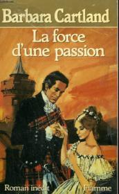 La Force D'Une Passion. - Couverture - Format classique