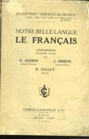 NOTRE BELLE LANGUE. LE FRANCAIS. COURS SUPERIEUR 1e ANNEE - Couverture - Format classique