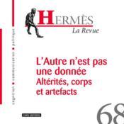 HERMES N.68 ; l'altérité à l'épreuve de l'être informationnel - Couverture - Format classique