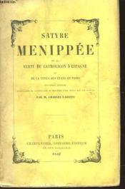 Satyre Menippe De La Vertu Du Catholicon D'Espagne Et De La Terre Des Estats De Paris - Couverture - Format classique
