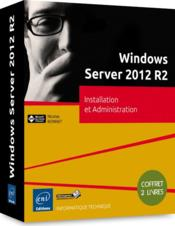 Vente  Windows Server 2012 R2 ; installation et administration ; coffret de 2 livres  - Nicolas Bonnet