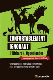 Vente livre :  Confortablement ignorant  - Richard A. Oppenlander