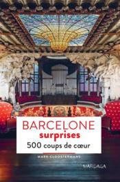 Barcelone surprises 500 coups de coeur  - Mark Cloostermans