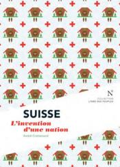 Vente  Suisse ; l'invention d'une nation  - Andre Crettenand