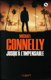 Vente  Jusqu'à l'impensable  - Michael Connelly