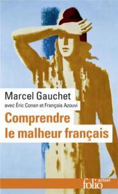 Comprendre le malheur français - Couverture - Format classique