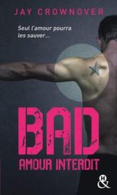 Vente livre :  Bad t.1 ; amour interdit  - Crownover-J - Jay Crownover