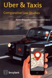 Vente livre :  Uber & taxis ; comparative law studies  - David Renders