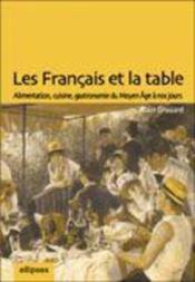 Les francais et la table alimentation cuisine gastronomie du moyen-age a nos jours - Couverture - Format classique