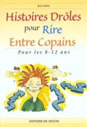 Histoires Droles Entre Copains Pour Cours De Recre De 8 A 12 Ans - Couverture - Format classique