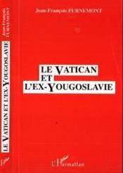 Vatican Et L'Ex-Yougoslavie - Couverture - Format classique