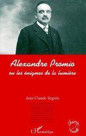 Alexandre Promio Ou Les Enigmes De La Lumiere - Couverture - Format classique