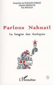 Parlons Nahuatl ; la langue des aztèques - Intérieur - Format classique