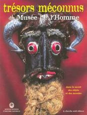 Tresors Meconnus Du Musee De L'Homme Dans Le Secret Des Objets Et Des Mondes - Intérieur - Format classique
