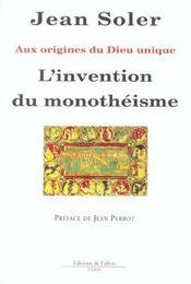 L'invention du monothéisme ; aux origines du dieu unique - Intérieur - Format classique