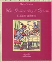 Un gouter chez l'ogresse ; la cuisine des contes - Couverture - Format classique